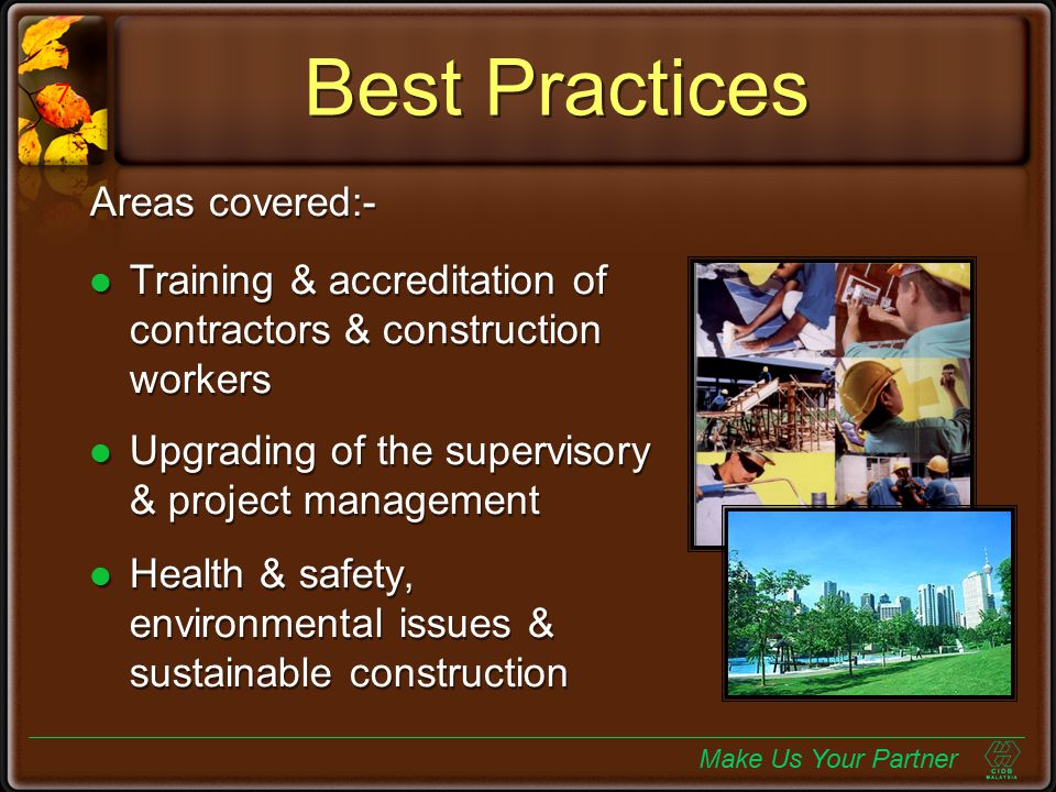 Sustainable Construction And The Environmental Sustainable development involves balancing & integrating social, environmental & economic implications in decision making process CIDB is currently promoting awareness on sustainable construction & good environmental practices & assisting contractors in attaining the ISO14001 Environmental Management System (EMS) Sustainable development involves balancing & integrating social, environmental & economic implications in decision making process CIDB is currently promoting awareness on sustainable construction & good environmental practices & assisting contractors in attaining the ISO14001 Environmental Management System (EMS) Make Us Your Partner 18