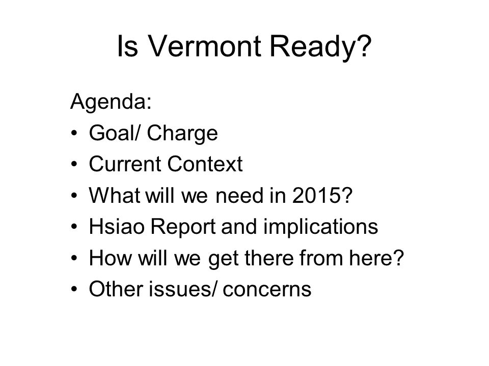 Act 128 Requires: detailed and targeted five-year strategic plan with specific action steps for attaining sufficient capacity in the primary care workforce and delivery system to achieve Vermont's health care reform principles and purposes. (emphasis added)