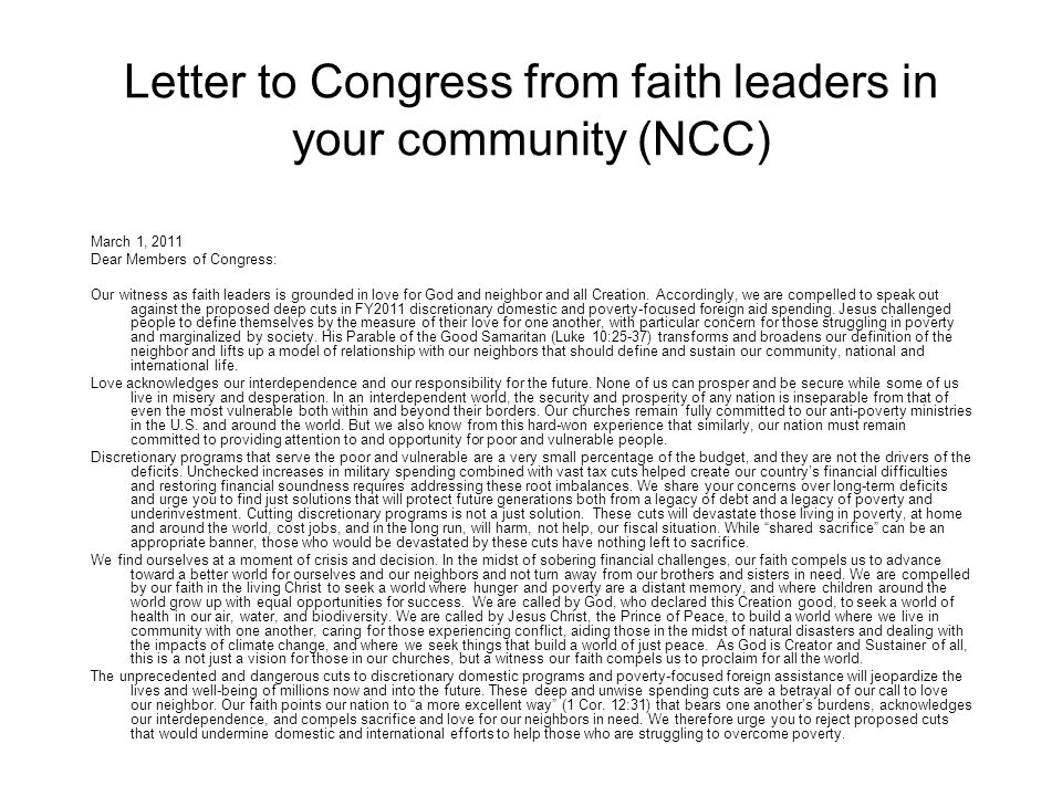 Letter to Congress from faith leaders in your community (NCC) March 1, 2011 Dear Members of Congress: Our witness as faith leaders is grounded in love for God and neighbor and all Creation.