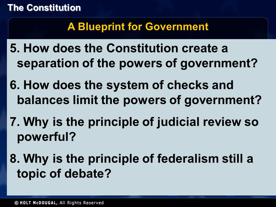 The Constitution 5.How does the Constitution create a separation of the powers of government.
