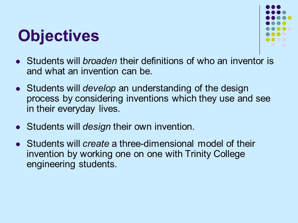 DAY TWO Focus: The Invention Process 2nd ACTIVITY – 30 minutes – Inventor Presentations Each group will have five to seven minutes to teach the class about their inventor and the process he or she followed when making their idea into a reality.