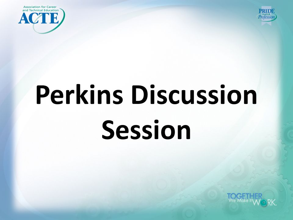 Perkins Discussion Session