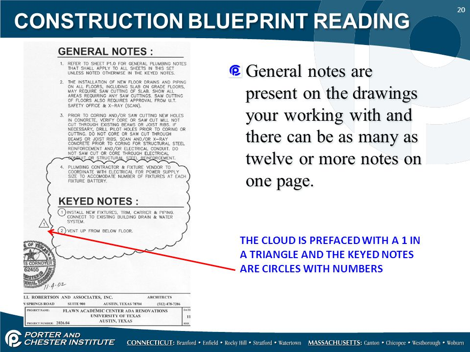 20 CONSTRUCTION BLUEPRINT READING General notes are present on the drawings your working with and there can be as many as twelve or more notes on one