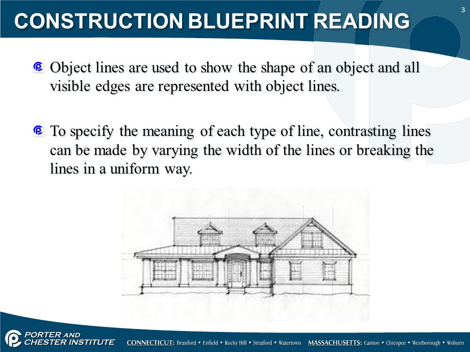 3 CONSTRUCTION BLUEPRINT READING Object lines are used to show the shape of an object and all visible edges are represented with object lines. To spec