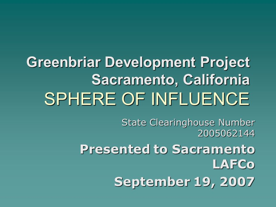 Greenbriar Development Project Sacramento, California SPHERE OF INFLUENCE State Clearinghouse Number 2005062144 Presented to Sacramento LAFCo Septembe