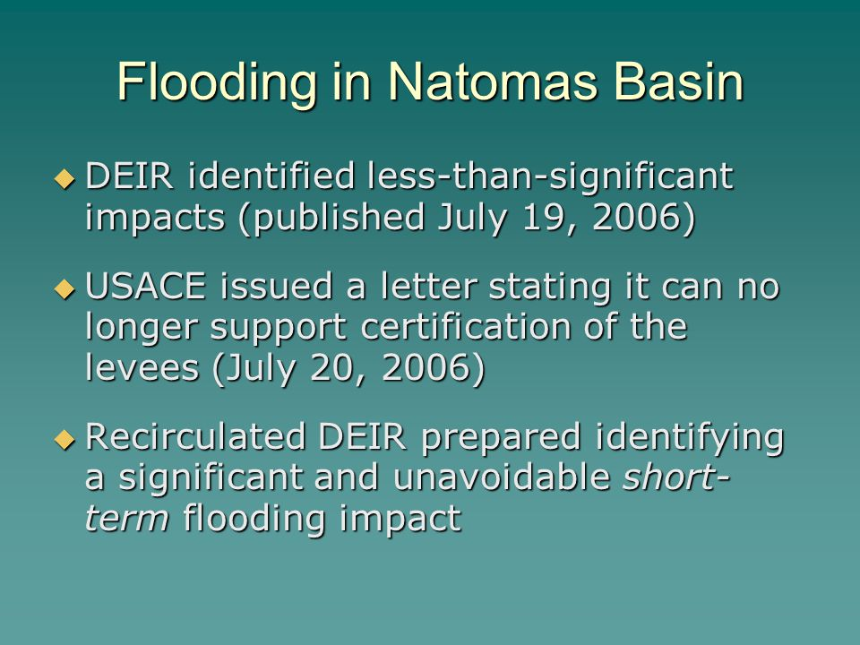 Flooding in Natomas Basin  DEIR identified less-than-significant impacts (published July 19, 2006)  USACE issued a letter stating it can no longer s