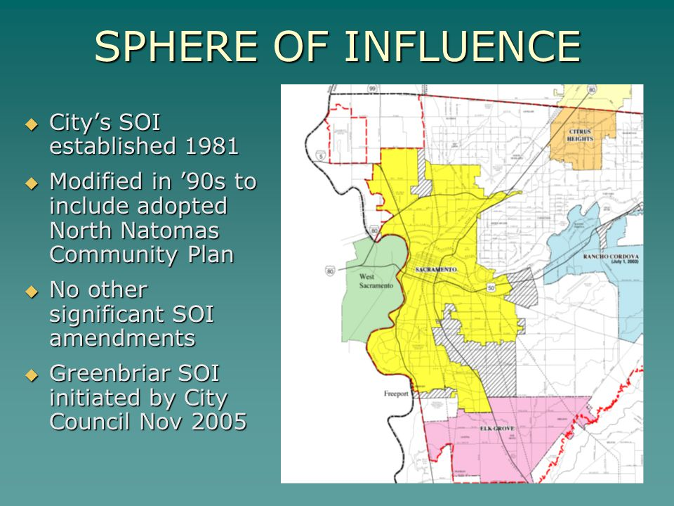  City's SOI established 1981  Modified in '90s to include adopted North Natomas Community Plan  No other significant SOI amendments  Greenbriar SO