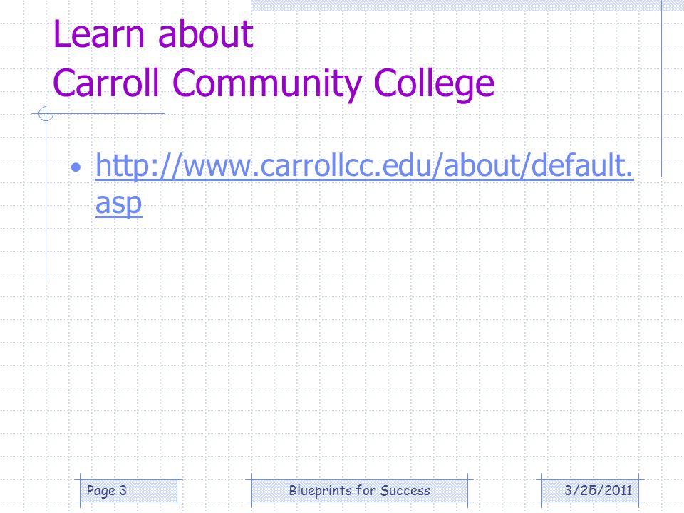 Learn about Continuing Education & Training http://www.carrollcc.edu/courses/noncr edit/default.asp http://www.carrollcc.edu/courses/noncr edit/default.asp 3/25/2011Page 4Blueprints for Success