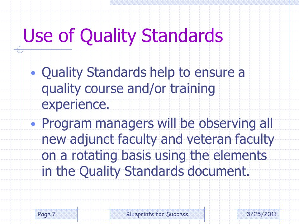 Quality Standards – Number 1 Faculty member incorporates adult learning principles into classroom 3/25/2011Page 8 The 10 most important principles as described By Malcolm Knowles follow.