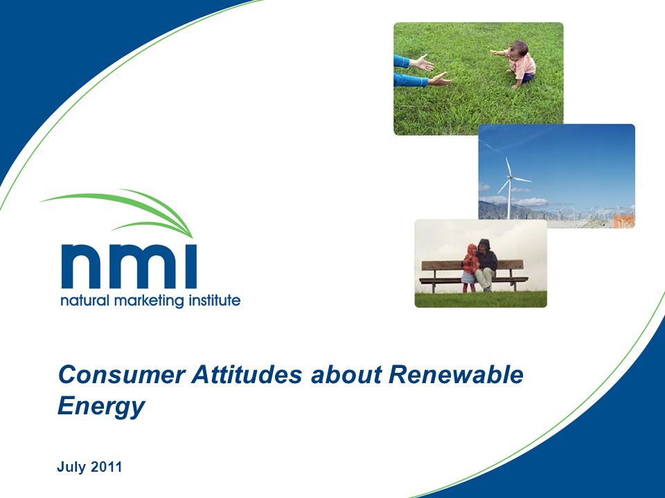 Consumer Attitudes about Renewable Energy July 2011