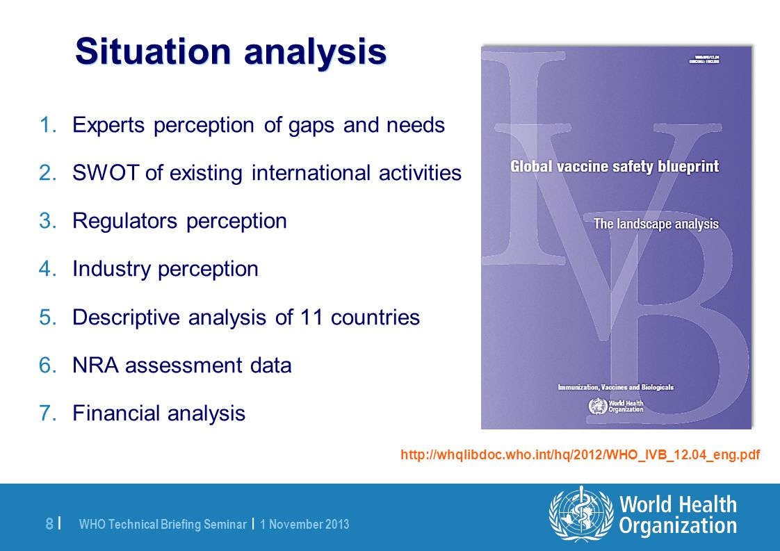 WHO Technical Briefing Seminar   1 November 2013 9  9   Blueprint strategy designed as framework for collaborative support to national strengthening of vaccine safety systems.