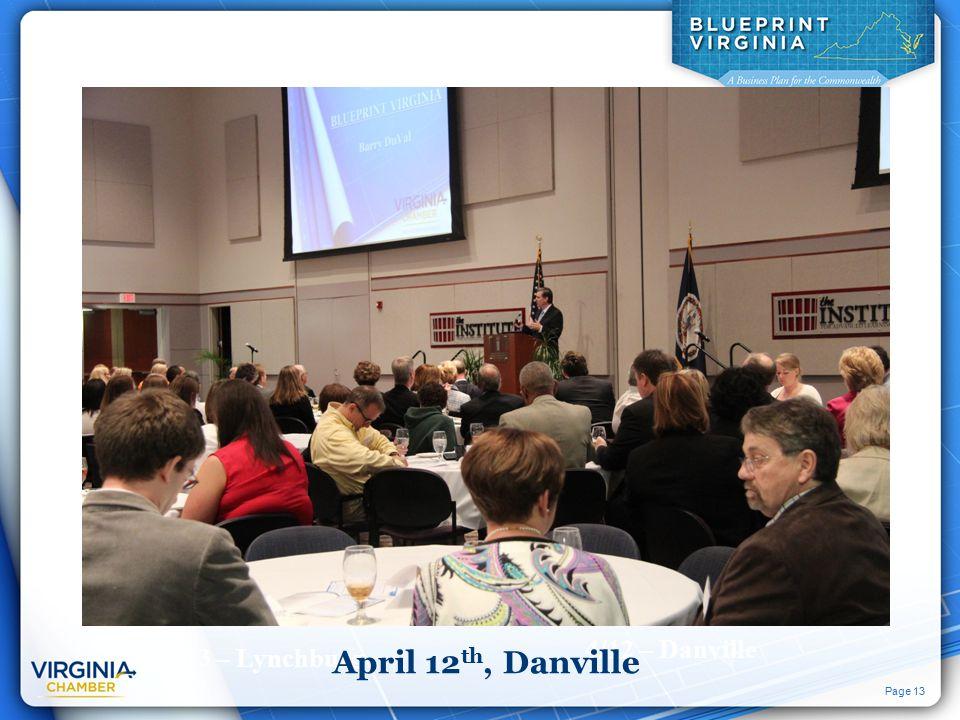 Page 13 3/13 – Lynchburg 4/23 – Fredericksburg 3/28 – Charlottesville 4/12 – Danville April 12 th, Danville