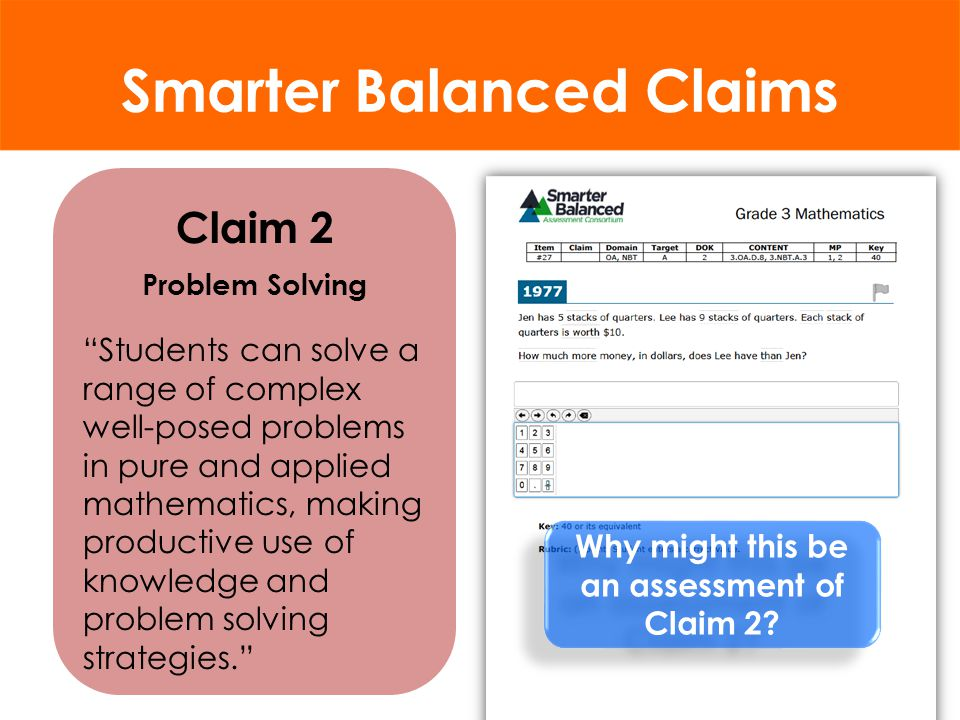 Smarter Balanced Claims Review the classroom observations for Claim 1 What are the implications for instruction & assessment? Review the classroom obs