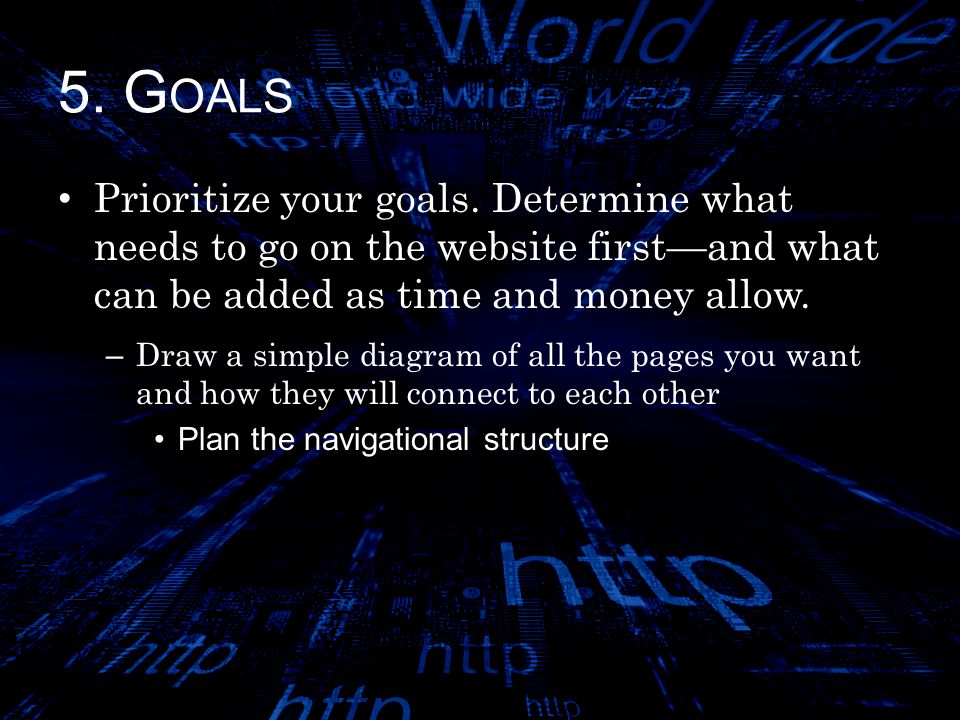 5. G OALS Prioritize your goals.