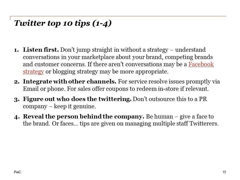 PwC Twitter top 10 tips (1-4) 1.Listen first.