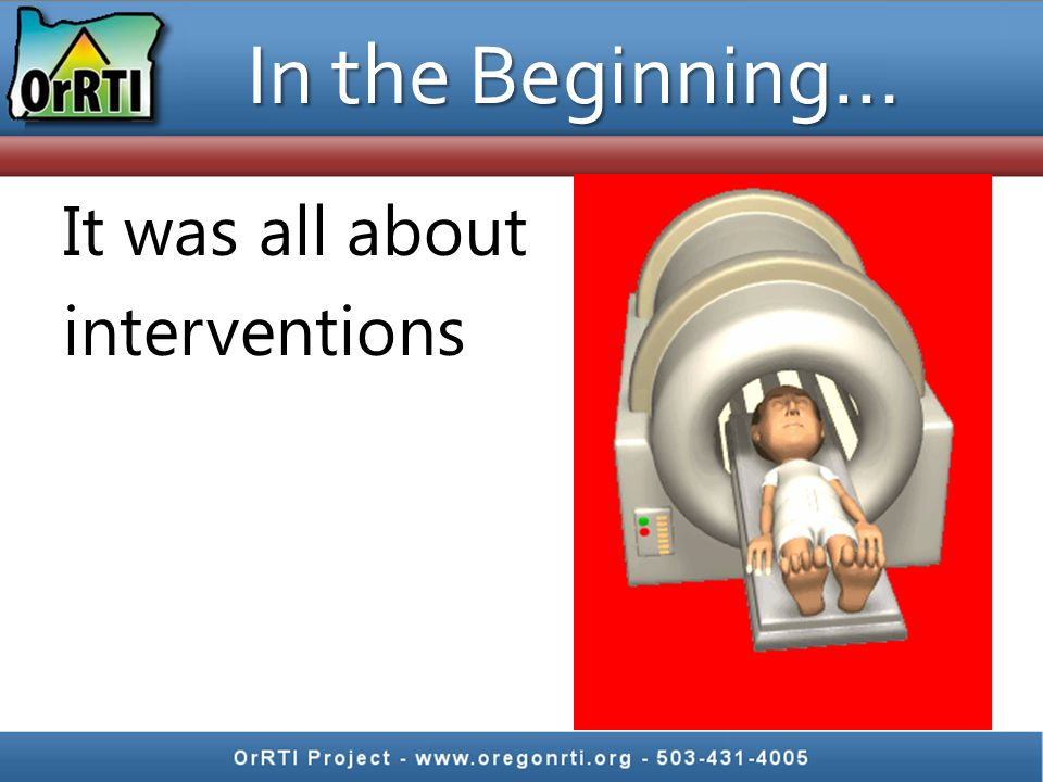 In the Beginning… It was all about interventions