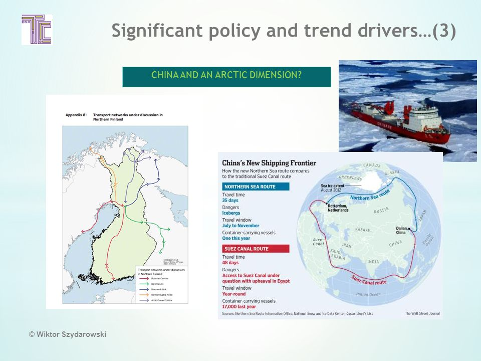Significant policy and trend drivers…(3) © Wiktor Szydarowski CHINA AND AN ARCTIC DIMENSION
