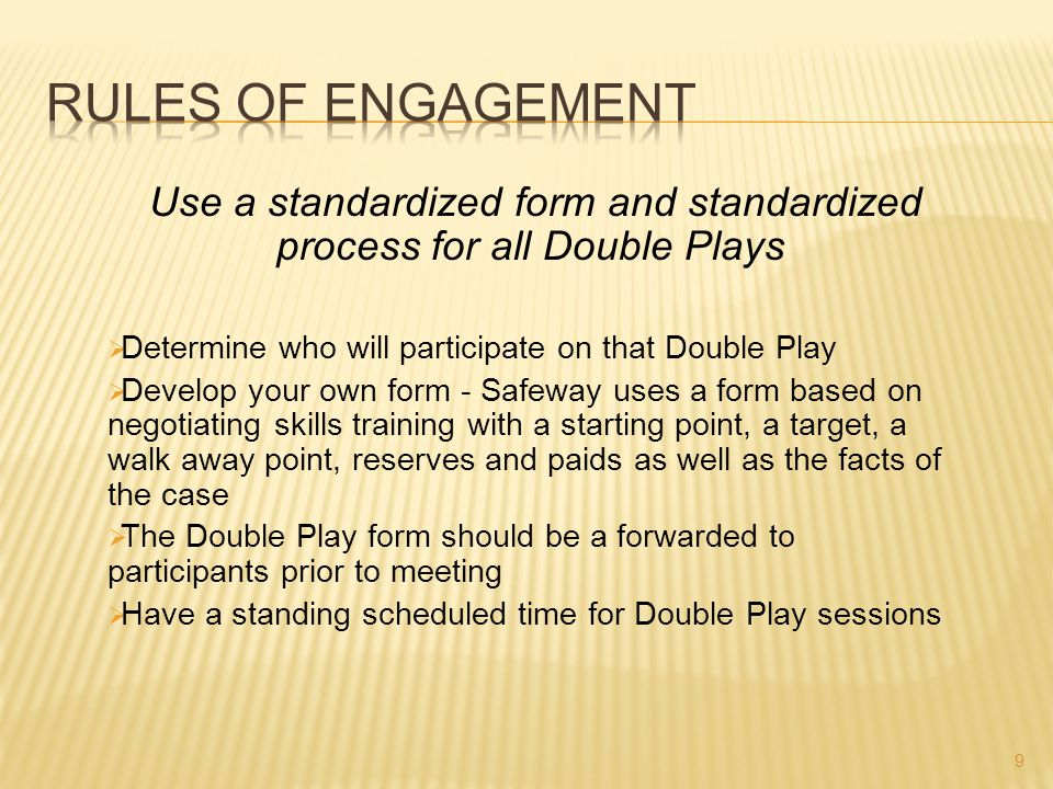 Use a standardized form and standardized process for all Double Plays  Determine who will participate on that Double Play  Develop your own form - S