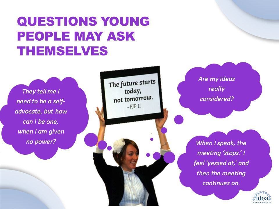 Leading by Convening: A Blueprint for Authentic Engagement (c) 2014 IDEA Partnership QUESTIONS YOUNG PEOPLE MAY ASK THEMSELVES Are my ideas really considered.