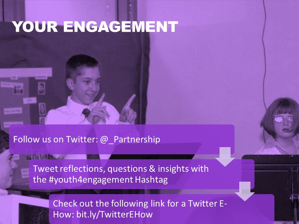 Leading by Convening: A Blueprint for Authentic Engagement (c) 2014 IDEA Partnership YOUR ENGAGEMENT Follow us on Twitter: @_Partnership Tweet reflections, questions & insights with the #youth4engagement Hashtag Check out the following link for a Twitter E- How: bit.ly/TwitterEHow