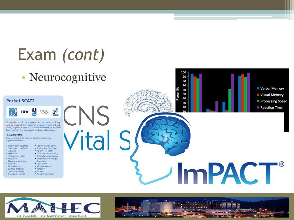 Exam (cont) Neurocognitive