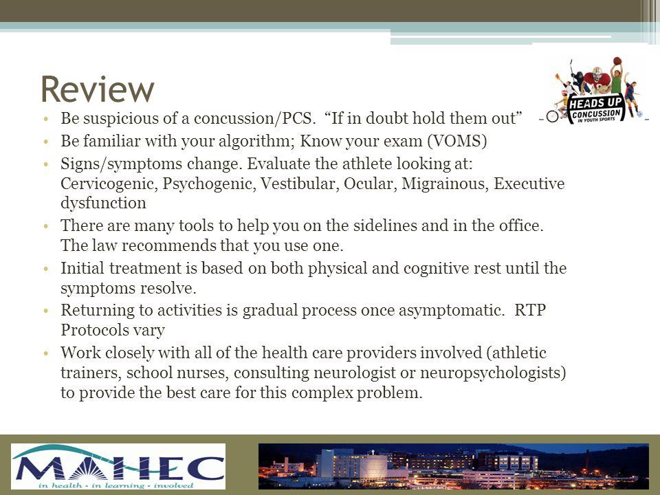 Be suspicious of a concussion/PCS.