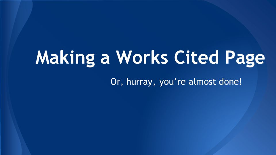 A works cited page is double spaced throughout.There must not be extra spacing between entries.
