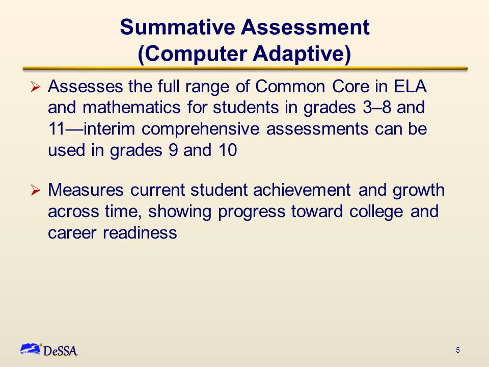 Summative Assessment (Performance Task)  A PT is made up of a Classroom Activity and an individually administered, computer-generated task  The Classroom Activity takes place before the student engages in the performance task, is not scored, and does not have special technology requirements  The Classroom Activity is a teacher-led group activity designed to provide needed context for a particular PT topic 6