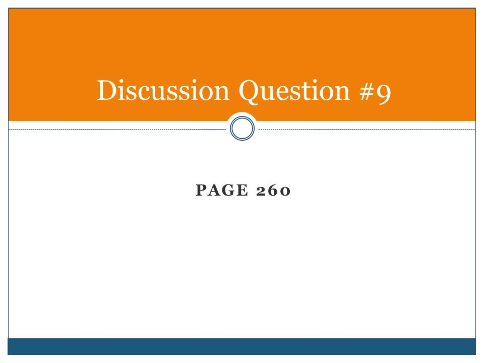 PAGE 260 Discussion Question #9