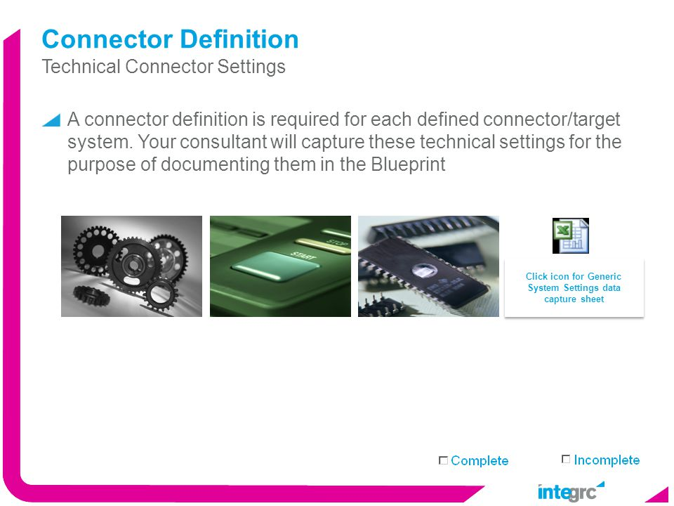 Implement Maintain Connector Definition A connector definition is required for each defined connector/target system.