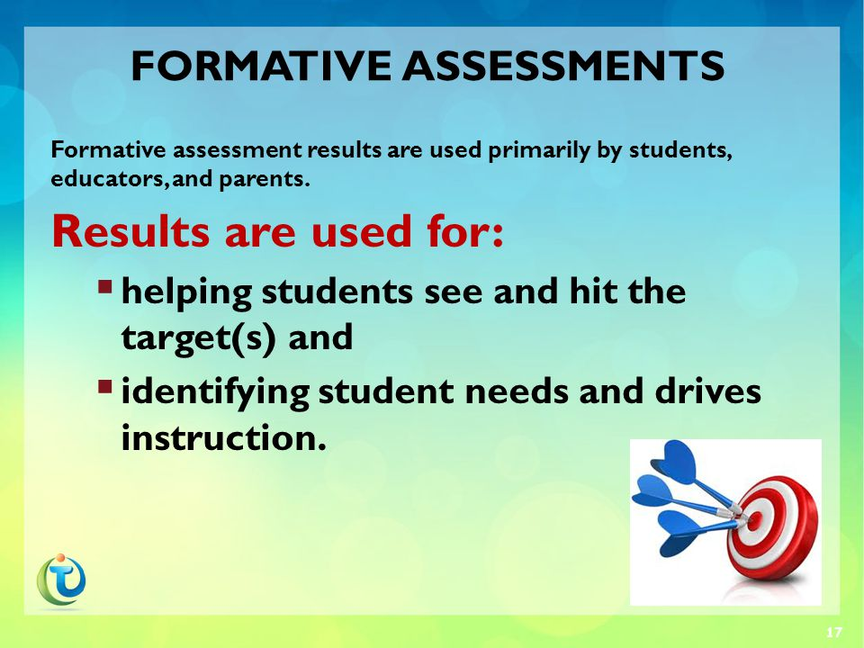 FORMATIVE ASSESSMENT The purpose of formative assessment is:  to promote further improvement of student learning during the learning process and  to involve students in the ongoing assessment of their own achievement.