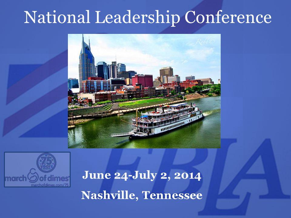 June 24-July 2, 2014 Nashville, Tennessee National Leadership Conference
