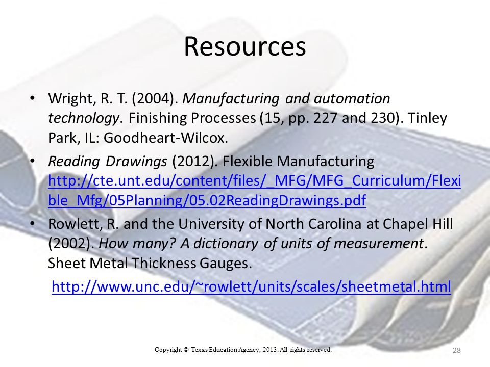 Resources Wright, R. T. (2004). Manufacturing and automation technology.