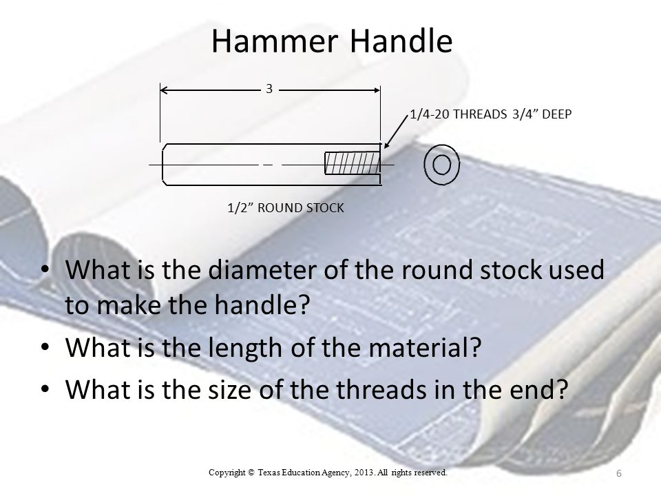 Handout for Blueprint Reading What sized piece of aluminum will be needed to machine the cap.