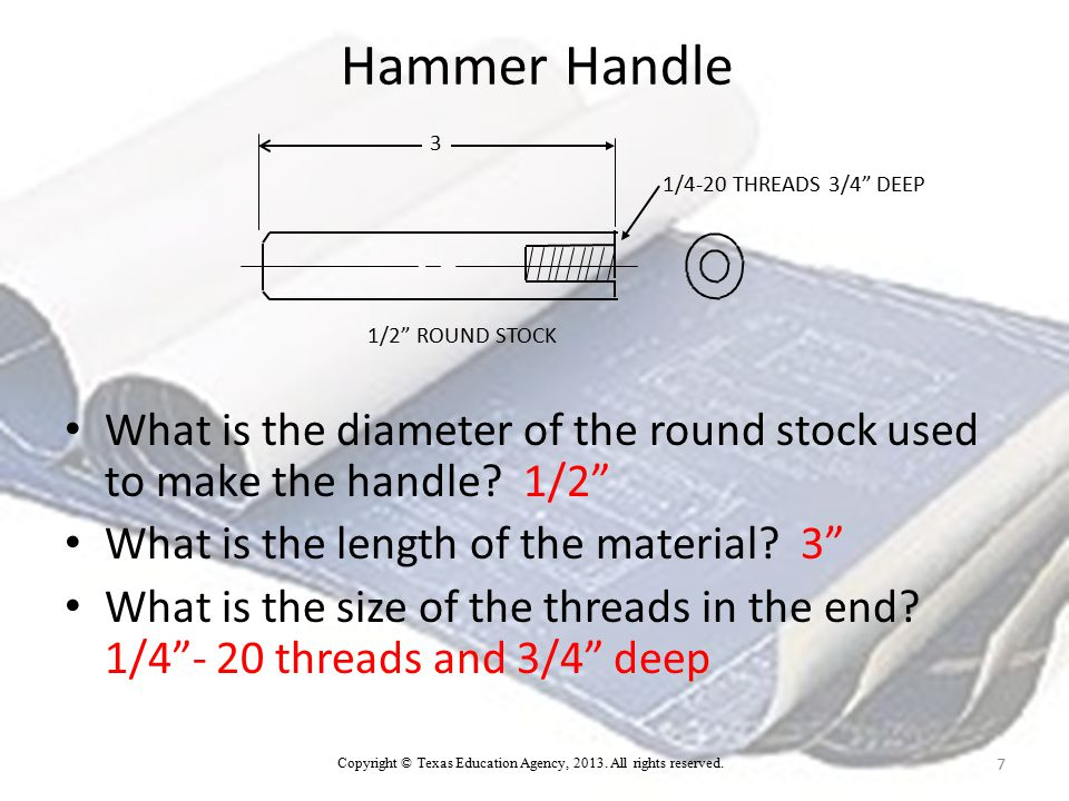 Hammer Handle What is the diameter of the round stock used to make the handle.