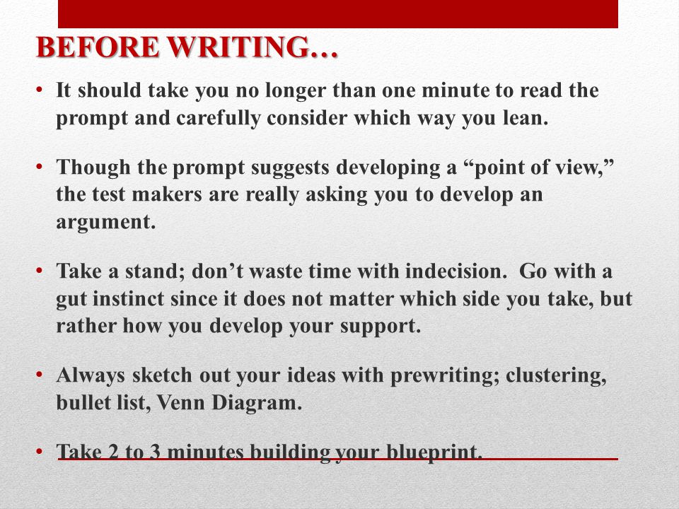 BEFORE WRITING… It should take you no longer than one minute to read the prompt and carefully consider which way you lean.