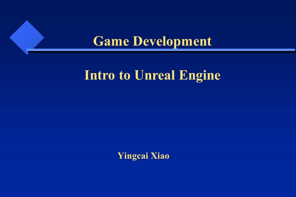 Yingcai Xiao Game Development Intro to Unreal Engine