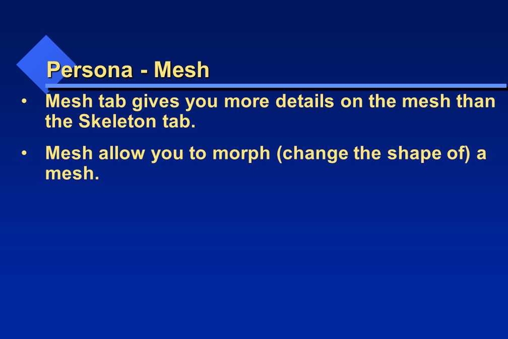 Persona - Mesh Mesh tab gives you more details on the mesh than the Skeleton tab.