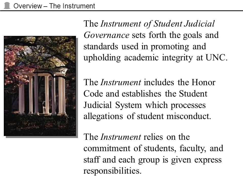 Overview – The Instrument The Instrument of Student Judicial Governance sets forth the goals and standards used in promoting and upholding academic in