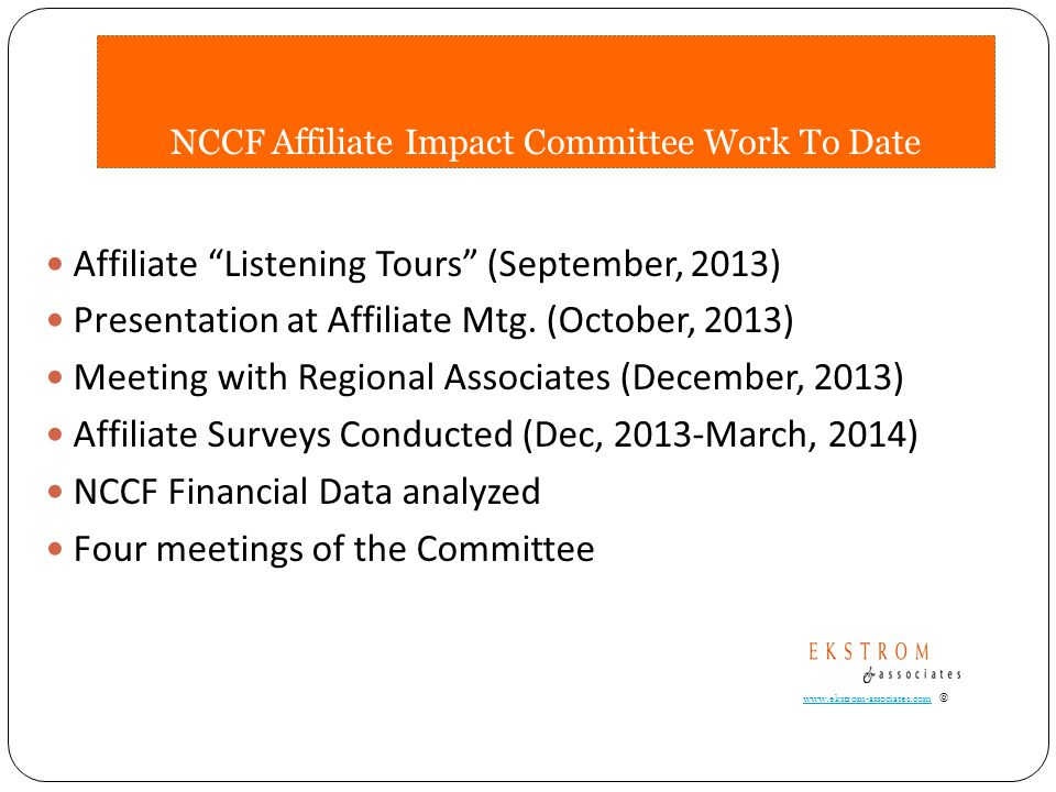 NCCF Affiliate Impact Committee Work To Date Affiliate Listening Tours (September, 2013) Presentation at Affiliate Mtg.