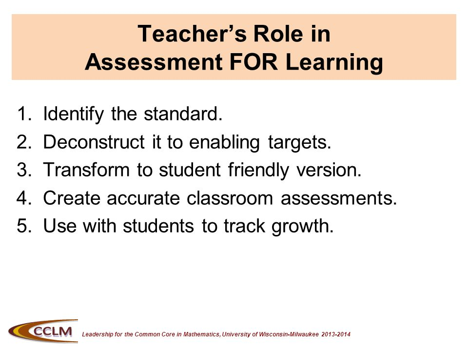 Leadership for the Common Core in Mathematics, University of Wisconsin-Milwaukee 2013-2014 Formative Assessment Projects Three Main FA Projects on Syllabus Homework: Math Tasks, Readings, Written Reflections Alignment Project/Assessment Blueprint Plan: Learning Target aligned to a Common Core Standard Type of Target (e.g., knowledge, reasoning, or skill) Description of Lesson Description of Assessment Aligned to Target (what data will you collect that shows evidence of student learning) Students' Monitoring their Learning of the Mathematics in the Target Due: January 21, 2014 Classroom Assessment System Project (Individual Reflection Paper) Due: April 29, 2014