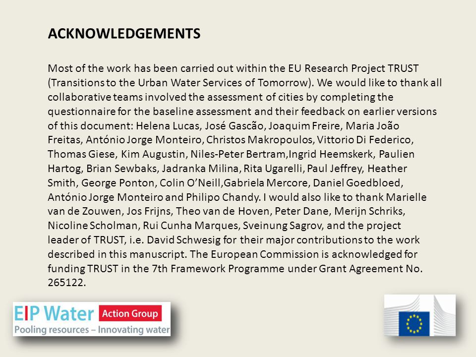 Most of the work has been carried out within the EU Research Project TRUST (Transitions to the Urban Water Services of Tomorrow). We would like to tha