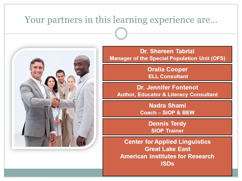 Your partners in this learning experience are… Dr.