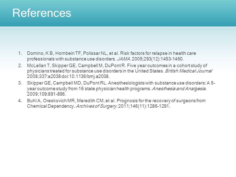 References 1.Domino, K B, Hornbein TF, Polissar NL, et al.