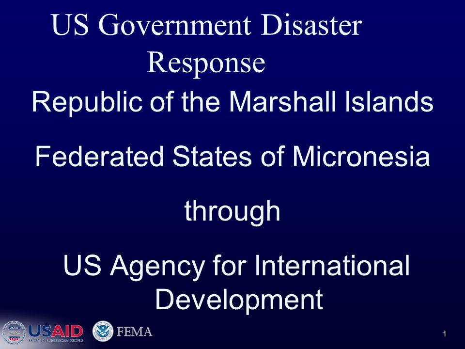 US Government Disaster Response Republic of the Marshall Islands Federated States of Micronesia through US Agency for International Development 1