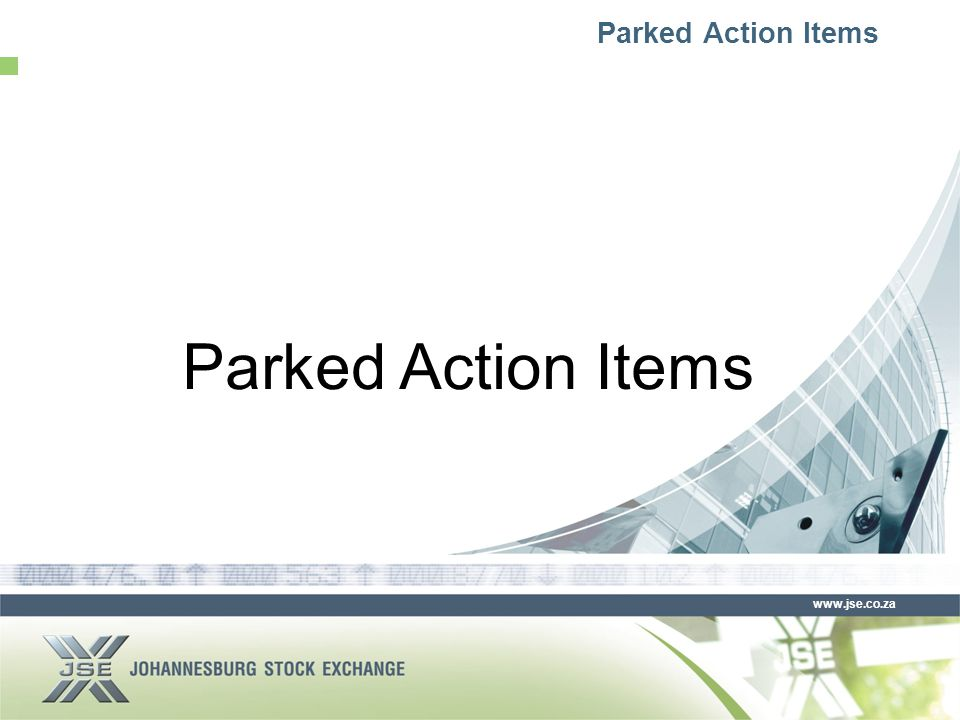 www.jse.co.za Parked Action Items