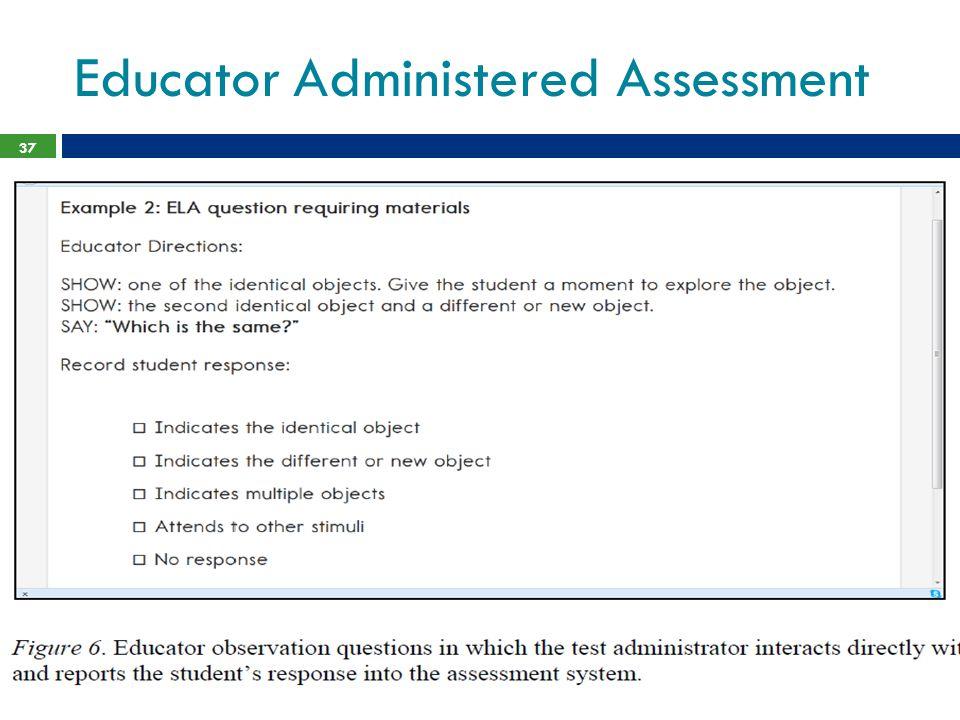 Educator Administered Assessment 37