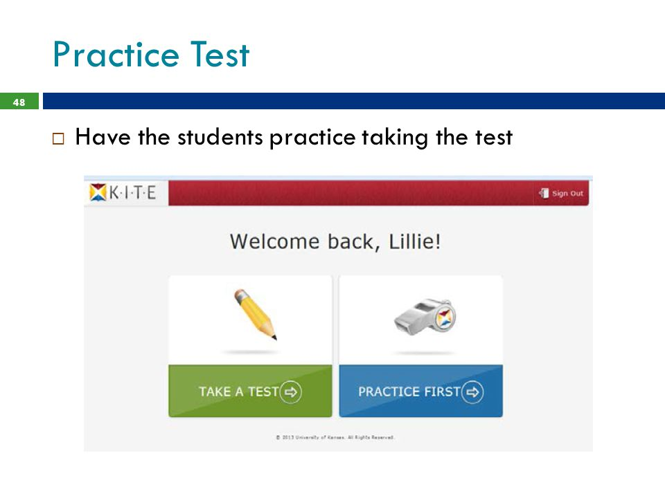 Practice Test 48  Have the students practice taking the test