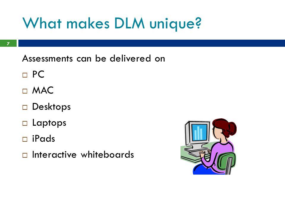 What makes DLM unique.