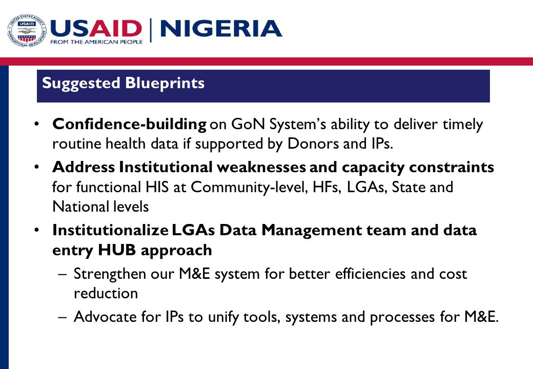 Suggested Blueprints Confidence-building on GoN System's ability to deliver timely routine health data if supported by Donors and IPs.